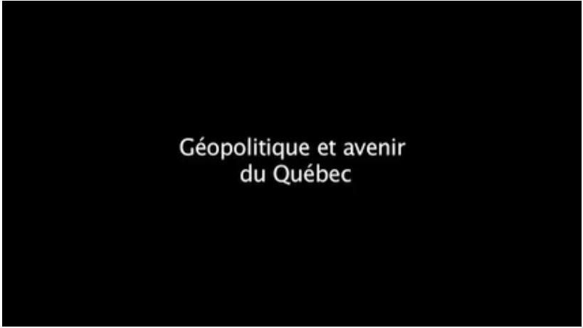 Géopolitique et avenir du Québec - 1 de 3